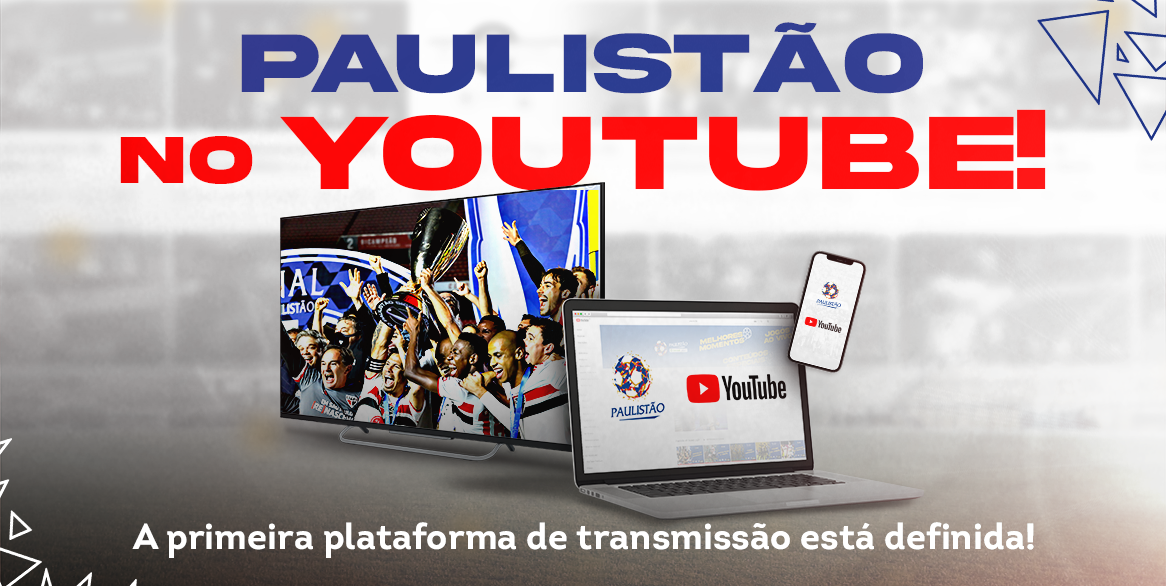 YouTube vai transmitir o Paulistão a partir de 2022